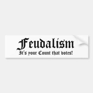 ¡Feudalismo, es su cuenta que vota! Pegatina Para Auto