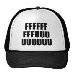 FFFFFFFFFUUUUUUUUU TRUCKER HATS
