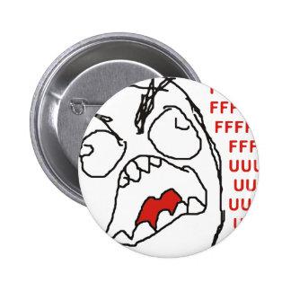 FFFFFFFUUUUUU - Rage Pinback Button