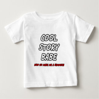FGD - Cool Story Babe, now go make me a sammich. Baby T-Shirt