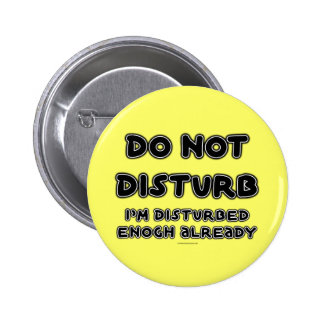 FGD - Do Not Disturb, I'm ...... Pin