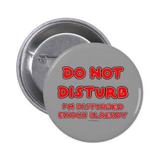 FGD - Do Not Disturb, I'm disturbed enough already Button