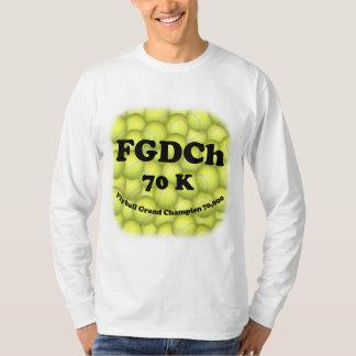FGDCh 70 K, Flyball Grand Champ, 70,000 Points T-Shirt