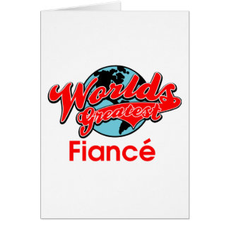 Fiancé más grande del mundo tarjeta de felicitación