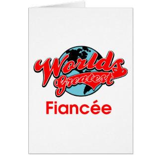 Fiancée más grande del mundo tarjeta de felicitación