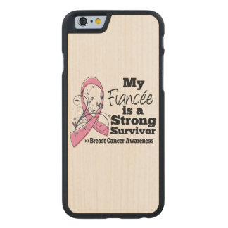 Fiancée Strong Survivor Breast Cancer Carved® Maple iPhone 6 Slim Case