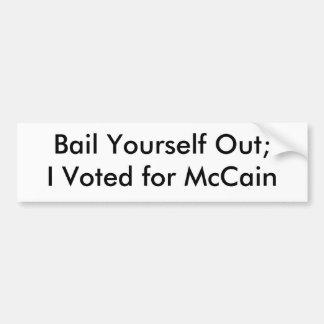 Fianza usted mismo hacia fuera; Voté por McCain Pegatina Para Auto