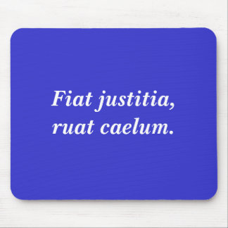 fiat justitia ruat caelum mouse pad. Cars Review. Best American Auto & Cars Review