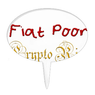 Fiat Poor Crypto Rich Cake Topper