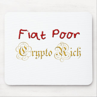 Fiat Poor Crypto Rich Mouse Pad
