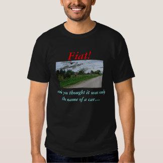 ¡Fiat! y usted pensamiento Camisas
