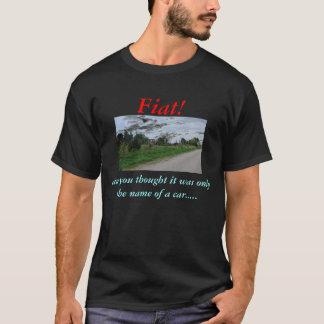 ¡Fiat! y usted pensamiento Playera