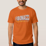 Fibonacci It's as Easy as 1, 1, 2, 3 Shirt
