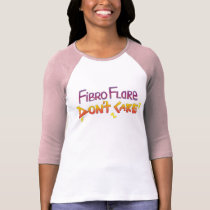 Fibro Flare Don't Care T-Shirt
