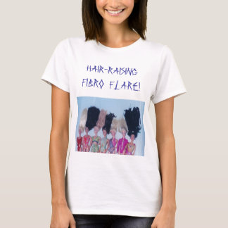FIBRO FLARE - SHIRT