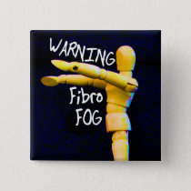 Fibro Fog warning button/ badge/ pin