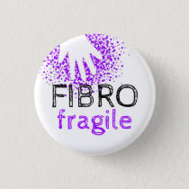 Fibro fragile - make your illness visible button
