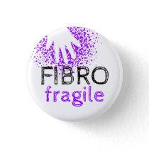 Fibro fragile - make your illness visible button