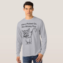 Fibro Picked On The Wrong Guy Shirt
