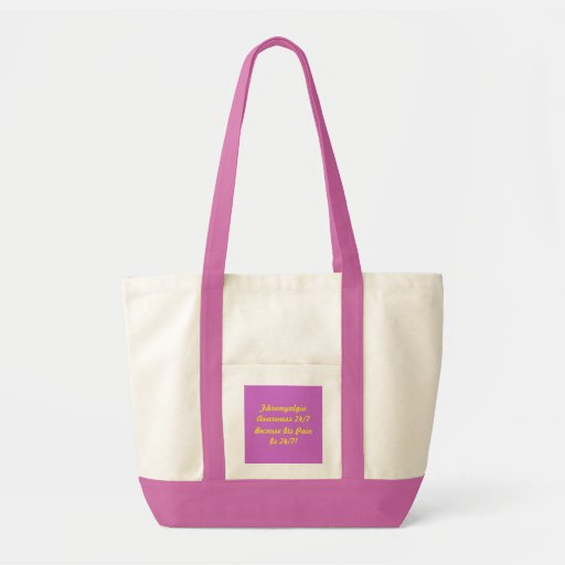 Fibromyalgia Awareness 24/7, Because Its PainIs... Tote Bags