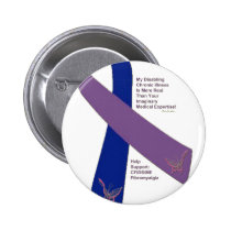 FIBROMYALGIA ~ CFS SUPPORT.png Pinback Button