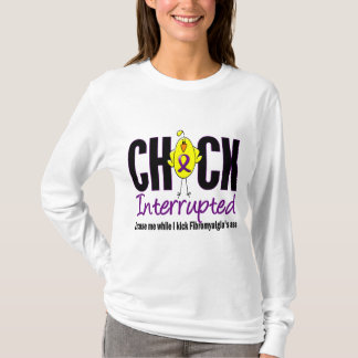 Fibromyalgia Chick Interrupted T-Shirt