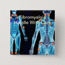 Fibromyalgia - Handle With Care Pinback Button