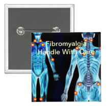 Fibromyalgia - Handle With Care Pinback Button