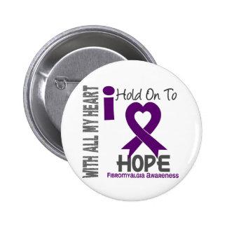 Fibromyalgia I Hold On To Hope Pinback Button