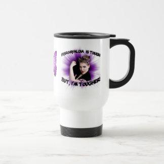 Fibromyalgia is tough but, I'm tougher! Travel Mug
