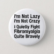 Fibromyalgia - Not Lazy 1 Button