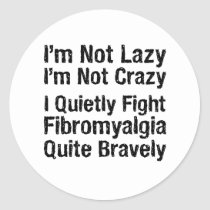 Fibromyalgia - Not Lazy 1 Classic Round Sticker