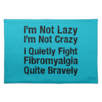 Fibromyalgia - Not Lazy 1 Cloth Placemat