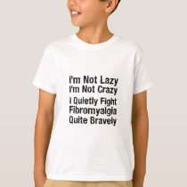 Fibromyalgia - Not Lazy 1 T-Shirt