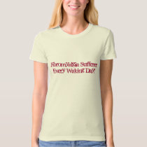 Fibromyalgia Sufferer, Every Waking Day!-T-Shirt T-Shirt