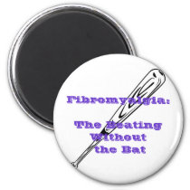 Fibromyalgia: The Beating Without the Bat 2 Inch Round Magnet
