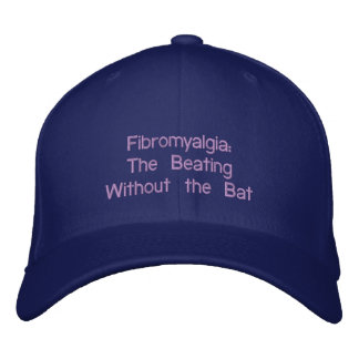 Fibromyalgia: The Beating Without the Bat Embroidered Baseball Hat