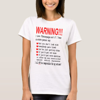 Fibromyalgia Warning Tees