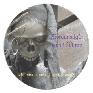 Fibromyalgia won't kill me,  But sometimes... Melamine Plate