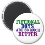 Fictional Boys are So Much Better 2 Inch Round Magnet