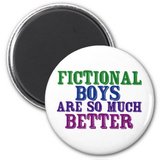 Fictional Boys are So Much Better Magnet
