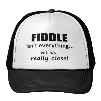 Fiddle Isn't Everything Trucker Hat