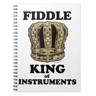 Fiddle King of Instruments Notebooks