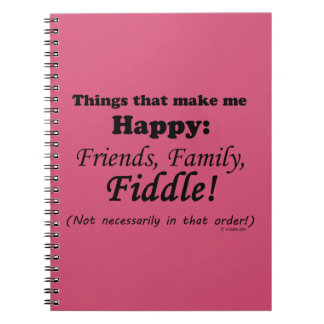 Fiddle  Makes Me Happy Spiral Notebook