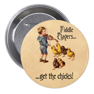Fiddle Players Get the Chicks Violin Music Button