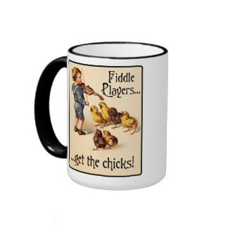 Fiddle Players Get the Chicks Violin Music Coffee Mugs
