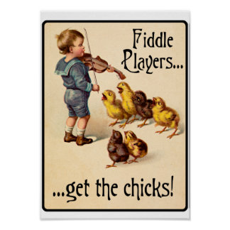 Fiddle Players Get the Chicks Violin Music Poster