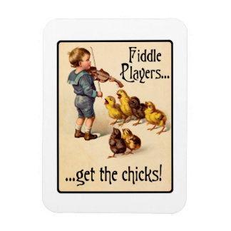 Fiddle Players Get the Chicks Violin Music Rectangle Magnet