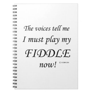 Fiddle Voices Say Must Play Notebook