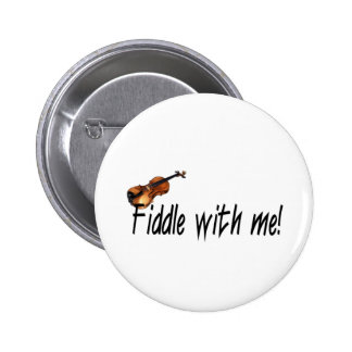 Fiddle with me! pinback button